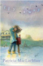 Fly Away, by Patricia MacLachlan